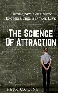 The Science Of Attraction  Flirting  Intercourse  And