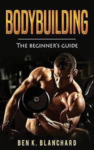 Bodybuilding  A Beginner U0026 39 S Guide To Bodybuilding  Bodybuildingguide