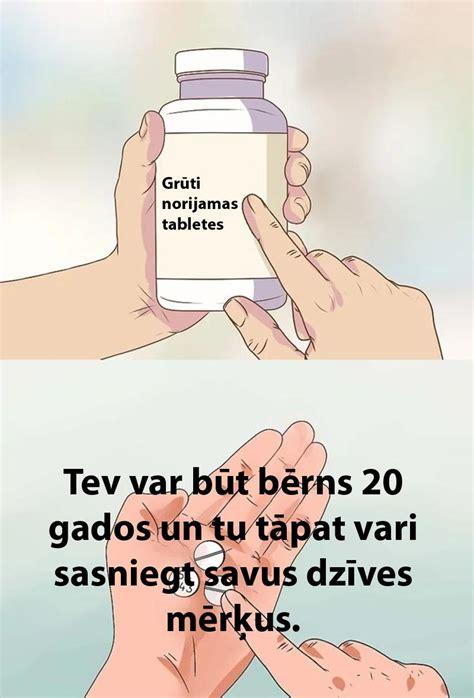 15 «grūti norijamas tabletes» tiem, kuriem patīk dzīvot ...