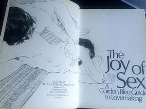 The Joy Of Sex  Revisiting The Famous Lovemaking Manual