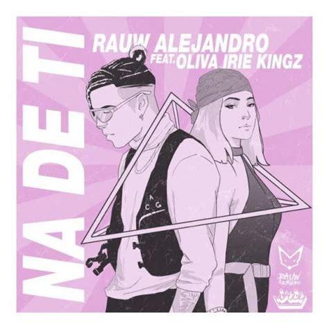 Rauw alejandro lanzó todo de ti, un single en el que se aleja momentáneamente del reggaetón y la estética tradicional urbana. Nada De Ti Letra - Rauw Alejandro y Oliva Irie Kingz | Musica.com