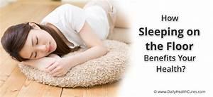 sleeping on the floor 7 health benefits sleeping With benefits of sleeping on the floor