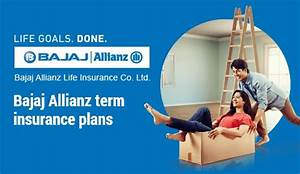 Bajaj Allianz Term Plan Benefits Reviews Features Claim