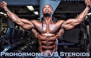 Steroids Vs Prohormones  What U2019s The Difference