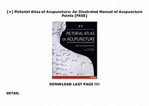 Pictorial Atlas Of Acupuncture  An Illustrated Manual Of