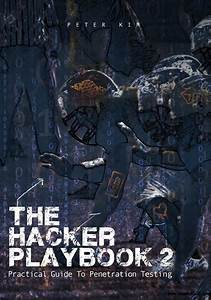 The Hacker Playbook 2  Practical Guide To Penetration