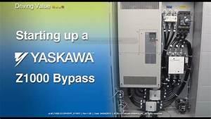 Starting Up A Yaskawa Z1000 Bypass