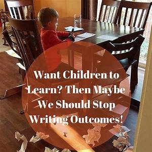 Want Children to Learn? Then Maybe We Should Stop Writing ...