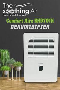 Comfort Aire Bhd701h Dehumidifier Review  70 Pint
