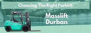 Buying    Hiring A Forklift In Durban  Masslift U0026 39 S Guide To