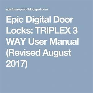 Epic Digital Door Locks  Triplex 3 Way User Manual
