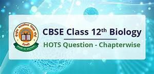 Cbse Class 12th Biology Hots Question