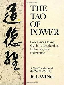 The Tao Of Power  Lao Tzu U2019s Guide To Leadership  Influence
