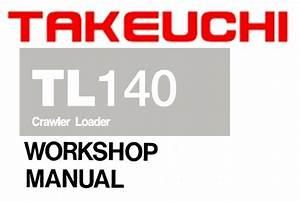 Takeuchi Tl140 Crawler Loader Service Workshop Manual