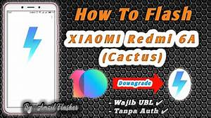 Cara Flash Redmi 6a  Cactus  Dari Miui 10 Ke Miui 9  Tested 100  Work
