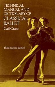 Technical Manual And Dictionary Of Classical Ballet   Gail