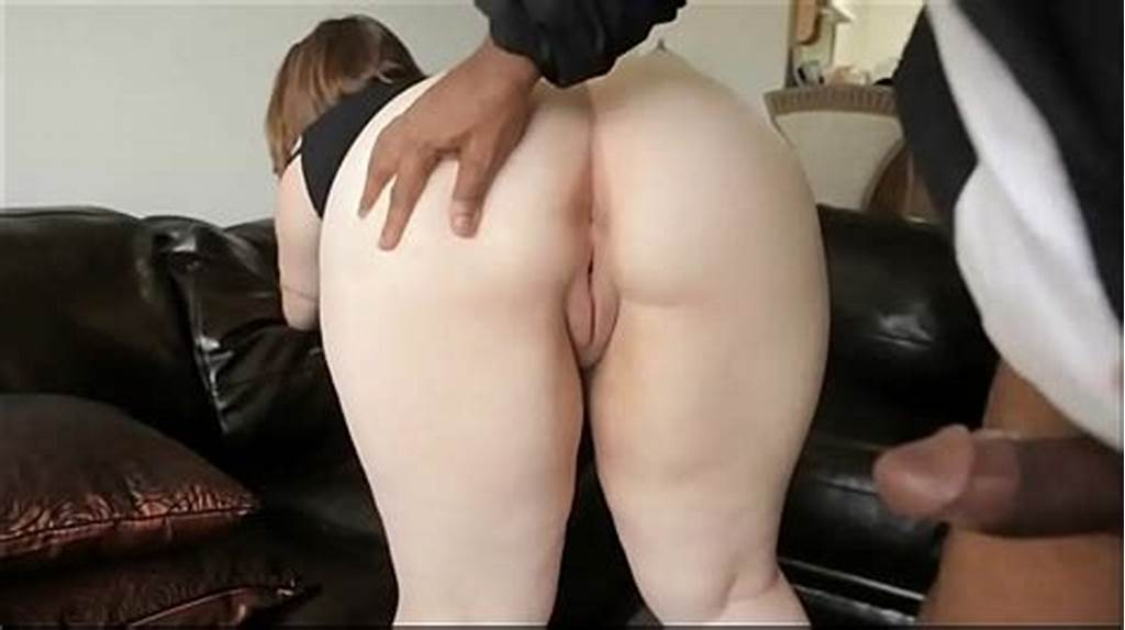 #Sexy #Pale #Bbw #Assfucked #By #A #Big #Black #Cock